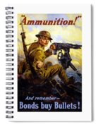 Ammunition  - Bonds Buy Bullets Spiral Notebook