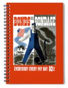 Bonds Or Bondage -- Ww2 Propaganda Spiral Notebook