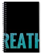 Breathe Black Background Spiral Notebook