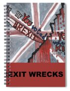Brexit Wrecks It Square Spiral Notebook