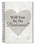 Bridesmaid Card Rustic- Art By Linda Woods Spiral Notebook