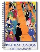 Brightest London Is Best Reached By Underground Spiral Notebook
