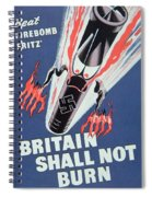 Britain Shall Not Burn Spiral Notebook