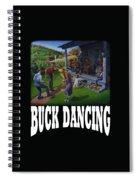 Buck Dancing T Shirt - Mountain Dancing - Porch Music Spiral Notebook