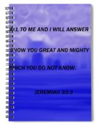 Call To Me And I Will Answer Spiral Notebook