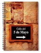 Calle Del 5 De Mayo - Street Sign, Oaxaca Spiral Notebook