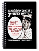 Carelessness Causes Fires Spiral Notebook