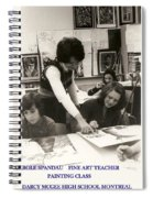 Carole Spandau Fine Art Teacher Darcy Mcgee Fine And Performing Art School Montreal Spiral Notebook