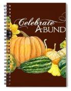 Celebrate Abundance - Harvest Fall Pumpkins Squash N Sunflowers Spiral Notebook
