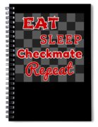 Chess Board Eat Sleep Checkmate Repeat Chess Player Gift Spiral Notebook