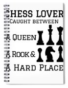 Chess Player Gift Between A Queen Rook Hard Place Chess Lover Spiral Notebook