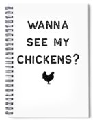 Chicken Design Wanna See My Dark Lady Funny Gift Farm Girl Spiral Notebook