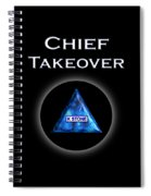 Chief Takeover Spiral Notebook