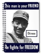 Chinese - This Man Is Your Friend - Ww2 Spiral Notebook