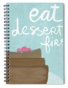 Chocolate Cake Dessert First- Art By Linda Woods Spiral Notebook