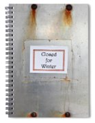 Closed For Winter Spiral Notebook
