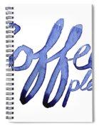 Coffee Please Spiral Notebook