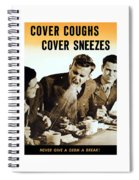 Cover Coughs Cover Sneezes Spiral Notebook