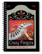 Crazyfingers_frame1 Spiral Notebook