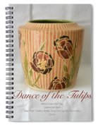 Dance Of The Tulips Spiral Notebook
