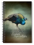 Dance To Your Own Tune - Peacock Art Spiral Notebook