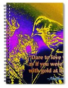 Dare To Love Yourself Spiral Notebook