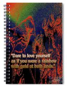 Dare To Love Yourself On National Selfie Day Spiral Notebook