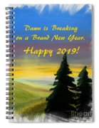 Dawn Is Breaking On 2019 Spiral Notebook