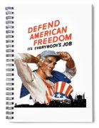 Defend American Freedom It's Everybody's Job Spiral Notebook