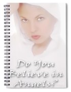 Do You Believe In Angels Spiral Notebook