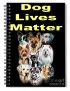 Dog Lives Matter Spiral Notebook