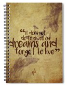Don't Dwell On Dreams Spiral Notebook