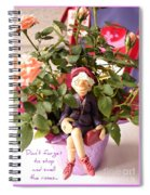 Don't Forget To Stop And Smell The Roses  Spiral Notebook