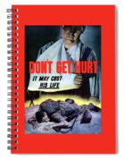 Don't Get Hurt It May Cost His Life Spiral Notebook