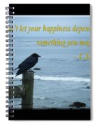 Dont Let Your Happiness Depend On Something You May Lose Spiral Notebook