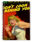 Don't Look Behind You Spiral Notebook