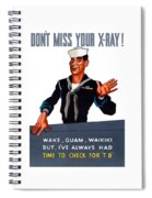 Don't Miss Your X-ray - Ww2 Spiral Notebook