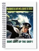 Don't Slow Up The Ship - Ww2 Spiral Notebook