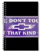 Don't Touch My Car Spiral Notebook