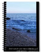 Don't Wait For Your Ship To Come In, Swim Out To It Spiral Notebook