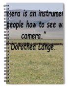 Dorothea Lange Quote Spiral Notebook