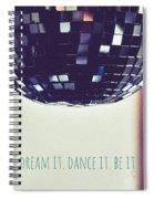 Dream It Dance It Be It Spiral Notebook