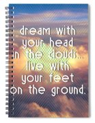 Dream With Your Head In The Clouds Spiral Notebook