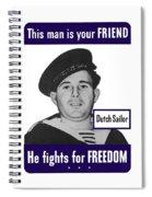 Dutch Sailor This Man Is Your Friend Spiral Notebook