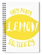 Easy Peazy Lemon Squeezy Spiral Notebook