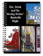 Eat, Drink And Go Honky-tonkin' Nashville Style Spiral Notebook