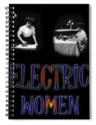 Electric Women Spiral Notebook