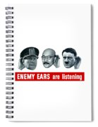 Enemy Ears Are Listening Spiral Notebook