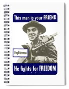 Englishman - This Man Is Your Friend Spiral Notebook