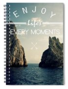 Enjoy Life Every Momens Spiral Notebook